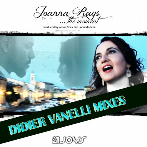 Joanna Rays, Didier Vanelli - The Moment (Moment In Love) [Didier Vanelli Mixes] [361459 4956406]